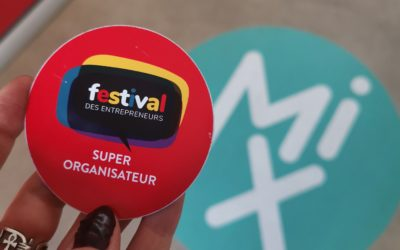 Retour sur la 1ère édition du Festival des Entrepreneurs !