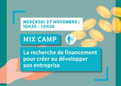 MIX CAMP : La recherche de financement pour créer et/ou développer son entreprise