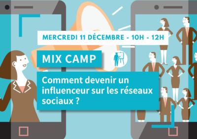 MIX CAMP : Comment devenir influenceur sur les réseaux sociaux