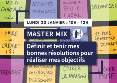 MASTER MIX : Définir et tenir mes bonnes résolutions pour réaliser mes objectifs