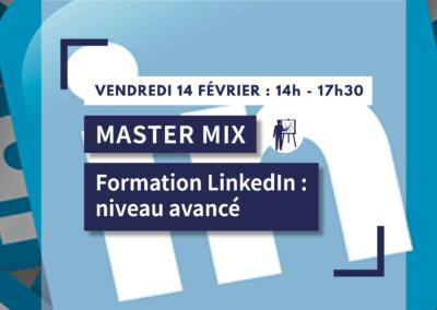 MASTER MIX : Formation LinkedIn – niveau avancé