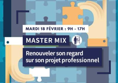 MASTER MIX : Renouveler mon regard sur mon projet professionnel