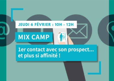 MIX CAMP : 1er contact avec son prospect…et plus si affinité !
