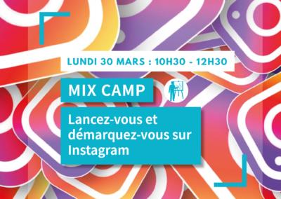 MIX CAMP : Lancez-vous et démarquez-vous sur Instagram