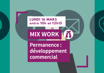 MIX WORK : Permanence développement commercial