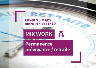 MIX WORK : Permanence retraite/prévoyance