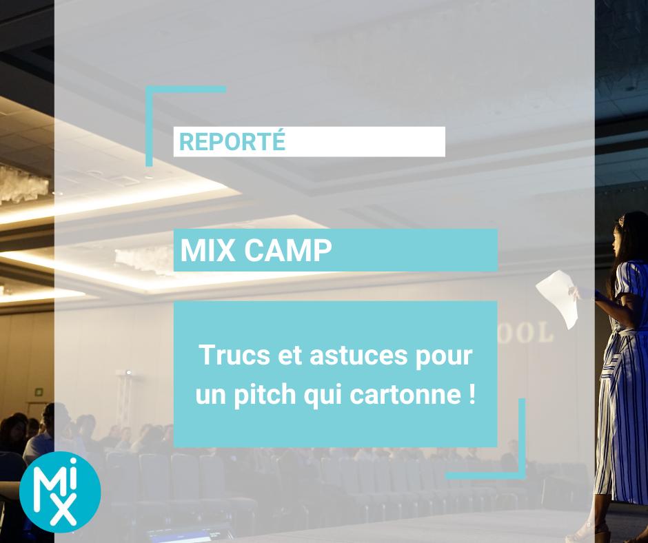 MIXCAMP : trucs et astuces pour un pitch qui cartonne