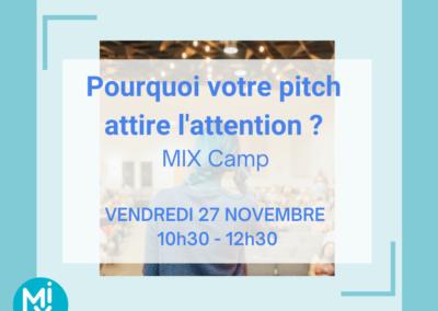 MIX Camp : Pourquoi votre pitch attire l'attention ?