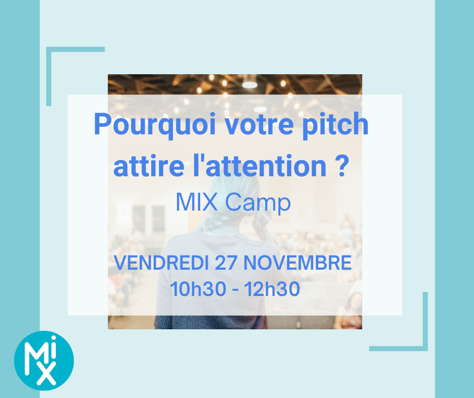 MIX Camp : Pourquoi le pitch attire l'attention ?