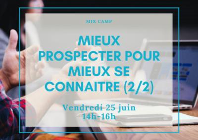 Mix Camp : Prospecter pour mieux se connaître (2/2)